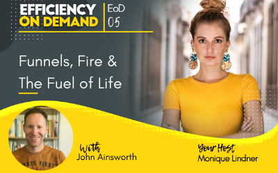 Funnels, Fire & The Fuel of Life with John Ainsworth