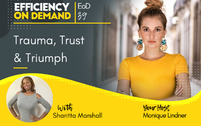 Trauma, Trust & Triumph with Sharitta Marshall